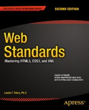 Web Standards - Mastering HTML5, CSS3, and XML ebook by Leslie Sikos
