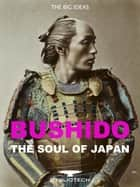 Bushido - The Soul of Japan ebook by Inazo Nitobé