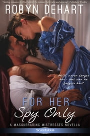 For Her Spy Only ebook by Robyn DeHart