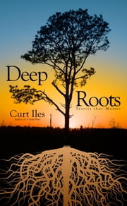 Deep Roots ebook by Curt Iles