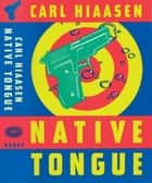 Native Tongue ebook by Carl Hiaasen