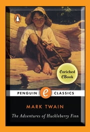 The Adventures of Huckleberry Finn - A Penguin Enriched eBook Classic ebook by Mark Twain,John Seelye,Guy Cardwell