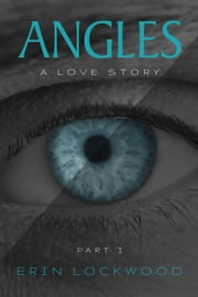 Angles - Part I ebook by Erin  Lockwood