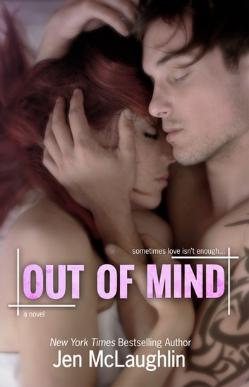 Out of Mind - Out of Line #3 ebook by Jen McLaughlin