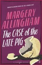 The Case Of The Late Pig ebook by