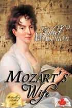 Mozart's Wife, Canadian Edition ebook by Juliet Waldron