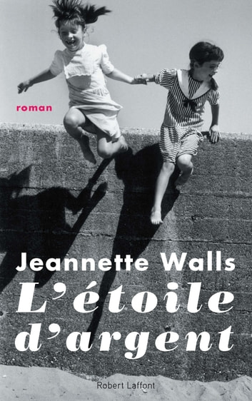 L'Étoile d'argent eBook by Jeannette WALLS