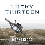 Lucky Thirteen audiobook by Marko Kloos