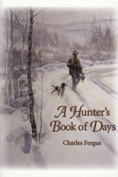 A Hunter's Book of Days ebook by Charles Fergus