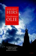 Haarlemmerolie ebook by Margreet Hirs