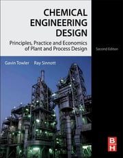 Chemical Engineering Design - Principles, Practice and Economics of Plant and Process Design ebook by Gavin Towler,R K Sinnott