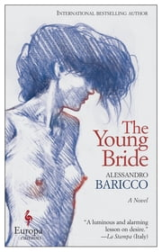 The Young Bride - A Novel ebook by Alessandro Baricco,Ann Goldstein