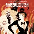 Amberlough - Book 1 in the Amberlough Dossier audiobook by Lara Elena Donnelly