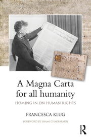 A Magna Carta for all Humanity - Homing in on Human Rights ebook by Francesca Klug