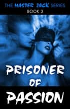 Prisoner of Passion ebook by David Jewell