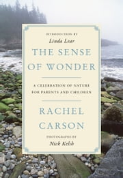 The Sense of Wonder - A Celebration of Nature for Parents and Children ebook by Rachel Carson