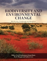 Biodiversity and Environmental Change - Monitoring, Challenges and Direction ebook by