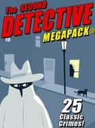 The Second Detective MEGAPACK® 電子書 by Rufus King, Fletcher Flora, Bryce Walton,...