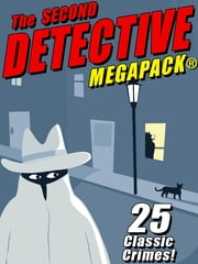 The Second Detective MEGAPACK® ebook by Rufus King,Fletcher Flora,Bryce Walton,Johnston McCulley,Thomas B. Dewey
