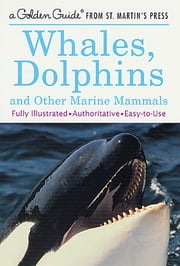 Whales, Dolphins, and Other Marine Mammals ebook by George S. Fichter,Barbara J. Hoopes Ambler