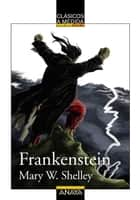 Frankenstein ebooks by Mary W. Shelley, Luis Míguez, Emilio Fontanilla Debesa