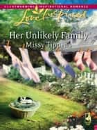 Her Unlikely Family 電子書籍 by Missy Tippens