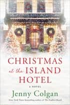 Christmas at the Island Hotel - A Novel ebook by Jenny Colgan