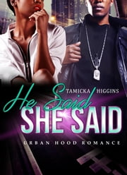 He Said She Said ebook by Tamicka Higgins