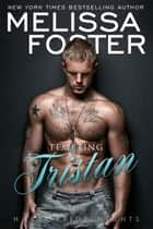 Tempting Tristan (A standalone M/M romance) ebook by Melissa Foster