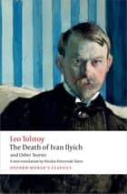 The Death of Ivan Ilyich and Other Stories ebook by Leo Tolstoy, Nicolas Pasternak Slater, Andrew Kahn