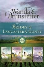 The Brides of Lancaster County ebook by Wanda E. Brunstetter