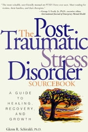 Post-Traumatic Stress Disorder Sourcebook ebook by Schiraldi, Glenn