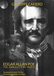 Edgar Allan Poe - The Ambiguity of Death ebook by Giuseppe Cafiero,Peter Christie,Sergio Poddighe