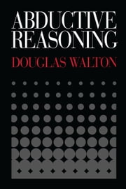 Abductive Reasoning ebook by Douglas Walton