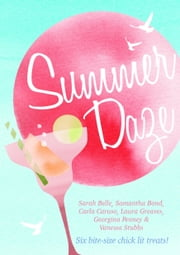 Summer Daze ebook by Carla Caruso,Sarah Belle,Samantha Bond,Laura Greaves,Georgina Penney,Vanessa Stubbs