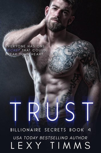 Trust - Billionaire Secrets Series, #4 ebook by Lexy Timms