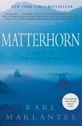 Matterhorn - A Novel of the Vietnam War ebook by Karl Marlantes