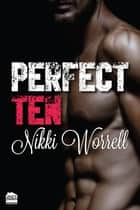 Perfect Ten ebook by Nikki Worrell