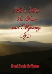 All's Fair In Love and Mystery ebook by Deni Bash Hoffman