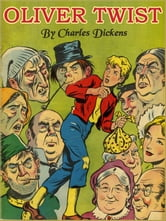 OLIVER TWIST:The Parish Boy's Progress (Illustrated and Free Audiobook Link) ebook by Charles Dickens