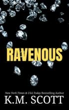 Ravenous ebook by K.M. Scott