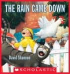 The Rain Came Down ebook by David Shannon, David Shannon