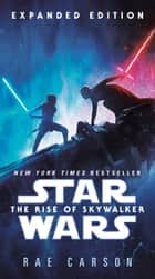 The Rise of Skywalker: Expanded Edition (Star Wars) ebook by Rae Carson