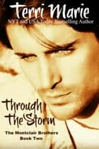 Through the Storm, The Montclair Brothers, Book 2 ebook by Terri Marie