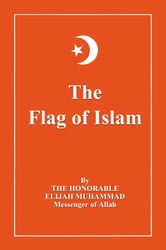 The Flag of Islam ebook by Elijah Muhammad