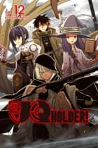 UQ Holder - Volume 12 ebook by Ken Akamatsu