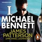 I, Michael Bennett - (Michael Bennett 5). New York's top detective becomes a crime lord's top target audiobook by James Patterson