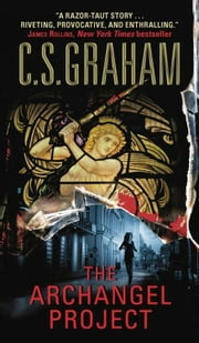 The Archangel Project ebook by C.S. Graham
