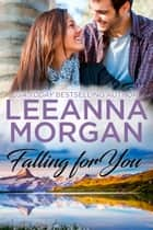 Falling For You ebook by Leeanna Morgan