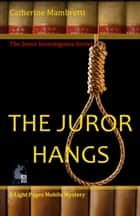 The Juror Hangs ebook by Catherine Mambretti